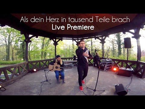 ALS DEIN HERZ IN TAUSEND TEILE BRACH Live 30.04.2016