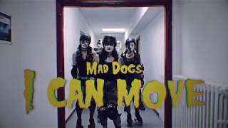 Mad Dogs - I can move (official music video)