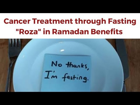 """Cancer Treatment Through Fasting """"Roza """" Ramadan Must Watch Video Medical Science"""