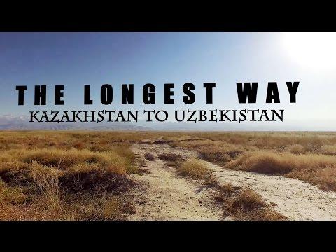 The Longest Way - Kazakhstan to Uzbekistan 4K