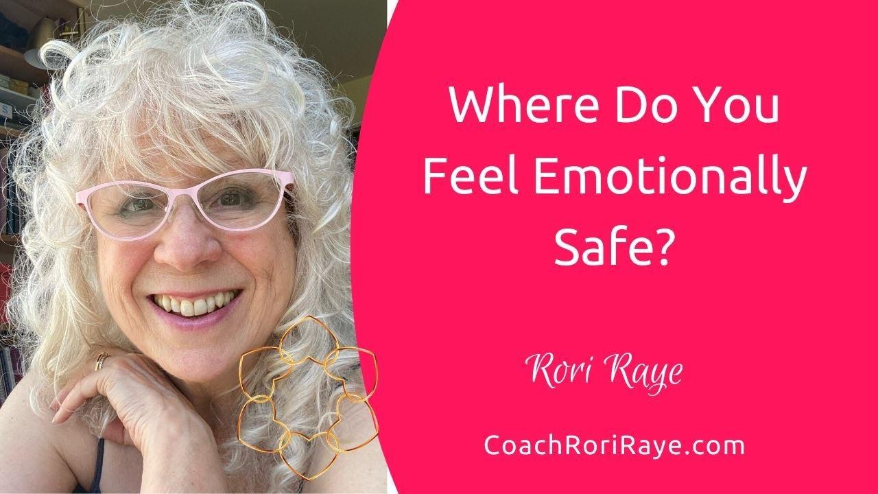 Where Do You Feel Emotionally Safe? Rori Raye - YouTube