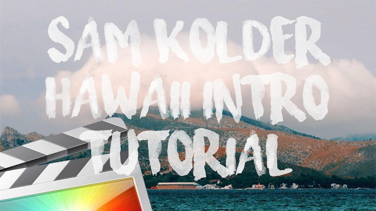 Sam Kolder Hawaii Intro Tutorial - Final Cut Pro X