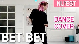 NU'EST (뉴이스트) - BET BET Dance Cover