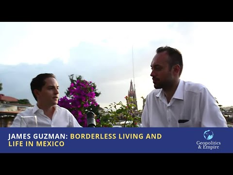 James Guzman: Borderless Living and Life in Mexico
