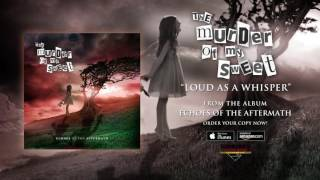 """The Murder Of My Sweet – """"Loud As A Whisper"""" (Official Audio)"""