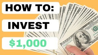 How To Invest Your First $1,000 (Smart Strategy 2019) Beginners