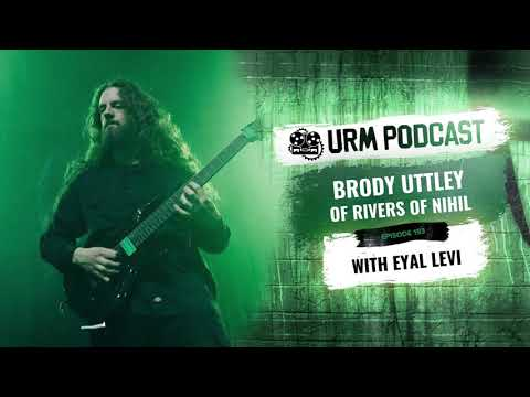 URM Podcast EP193 | Brody Uttley of Rivers of Nihil