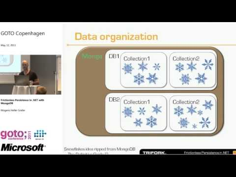 GOTO 2011   Copenhagen Frictionless Persistence in  NET with MongoDB