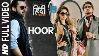 Hoor Song (Full Video) | Hindi Medium | Irrfan Khan & Saba Qamar | Atif Asl …