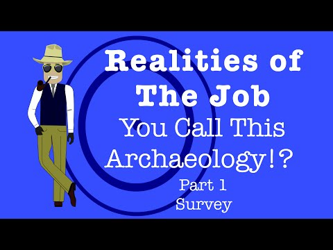 Realities of The Job - You Call This Archaeology!? Part 1 Survey