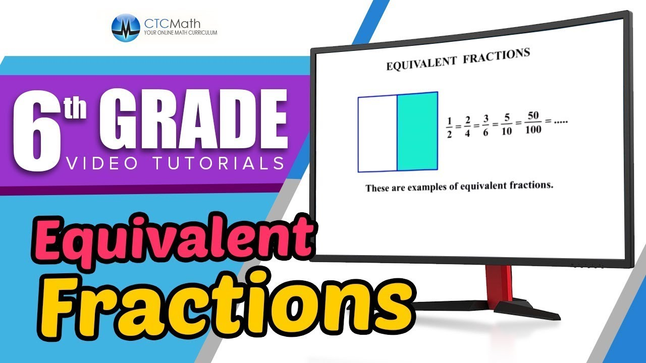 6th Grade Math Tutorials: Equivalent Fractions - YouTube