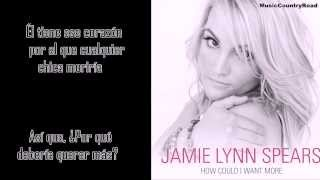 How Could I Want More - Jamie Lynn Spears (Subtitulada al Español)