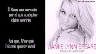 How Could I Want More - Jamie Lynn Spears (Subtitulada al Español)
