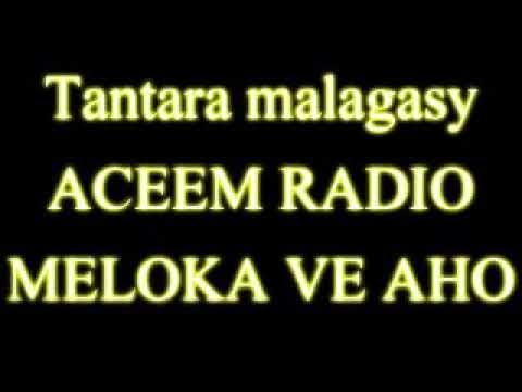 Tantara malagasy ACEEM RADIO - Meloka ve aho