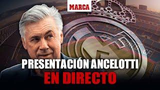 Ancelotti, presentación como nuevo entrenador del Real Madrid EN DIRECTO