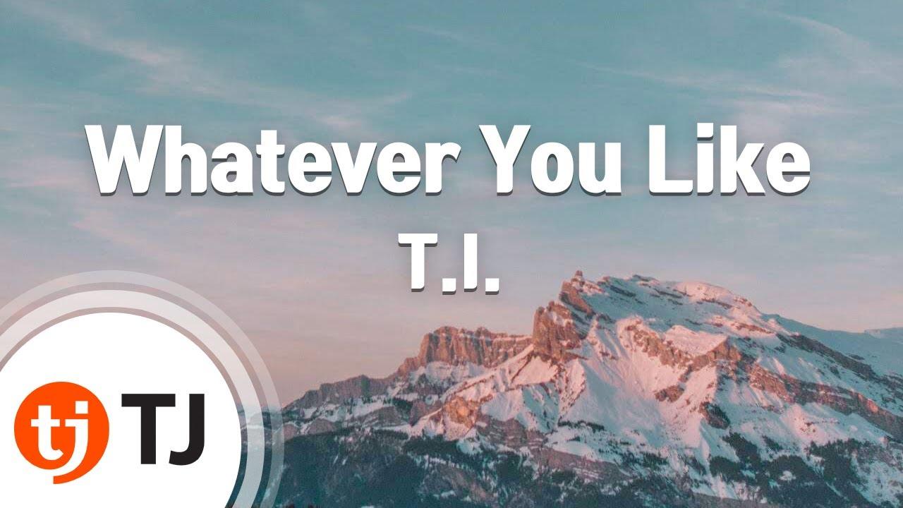 [TJ노래방] Whatever You Like - T I  / TJ Karaoke