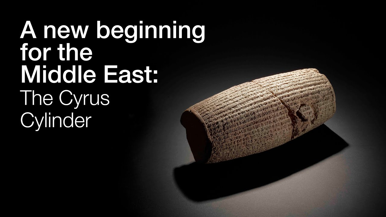 A New Beginning For The Middle East The Cyrus Cylinder And Ancient