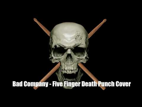 Bad Company - Five Finger Death Punch Cover