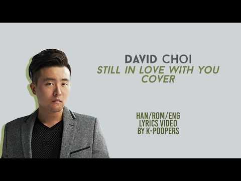 David Choi - Still in Love With You Cover Lyrics (Han|Rom|Eng)