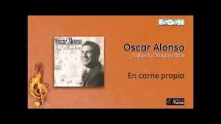 Oscar Alonso - En carne propia