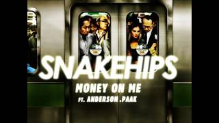 Snakehips - Money On Me ft. Anderson .Paak
