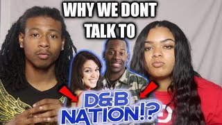 WHY WE DONT TALK TO D&B NATION!!! *IT GETS REAL* 😬