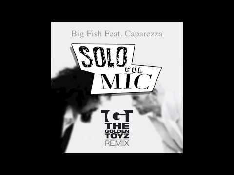 big-fish---solo-col-mic-(feat.-caparezza)-(the-golden-toyz-remix)