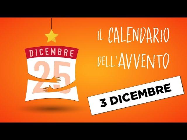 Calendario dell'avvento - 3 dicembre