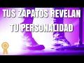 Tus Zapatos Revelan Tu Personalidad 📌 Psicología Visual