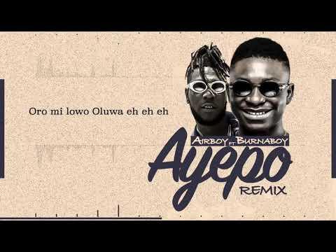 Airboy ft Burna Boy - Ayepo RMX (Lyrics Video)