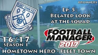 fm17 llm   hometown hero   fleet town   ep 5   belated look at the squad