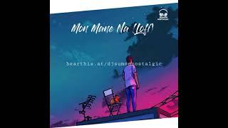 Mon Mane Na (Lofi) DJ Sumon Nostalgic