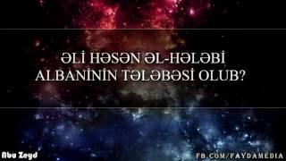 Video Əli Həsən əl-Hələbi Albaninin tələbəsi olub ? - Abu Zeyd download MP3, 3GP, MP4, WEBM, AVI, FLV Agustus 2018