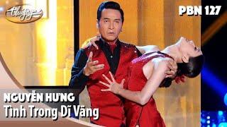 PBN 127   Nguyễn Hưng - Tình Trong Dĩ Vãng