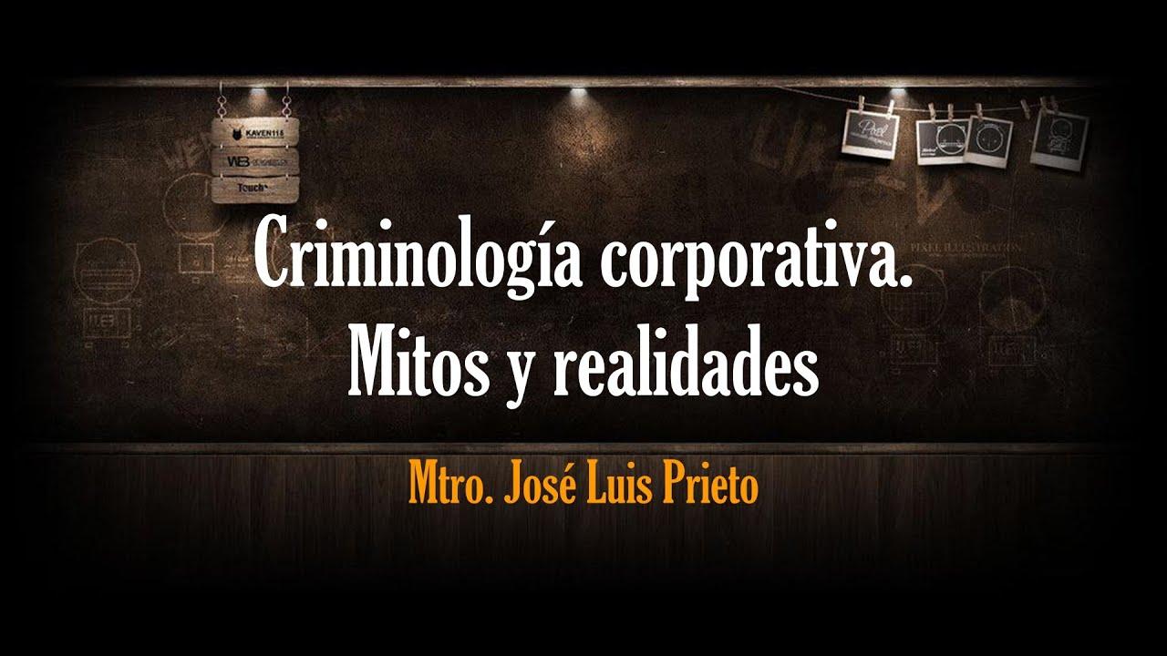 Criminología corporativa. Mitos y realidades