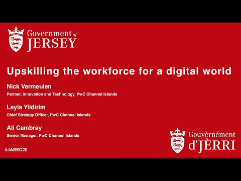 New World New Skills: Upskilling The Channel Islands Workforce For A Digital World - JASEC 2020