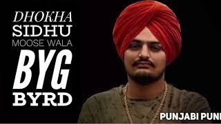 Dhokha FULL SONG |  Sidhu Moose Wala |  Byg Byrd |  Latest Punjabi song 2018