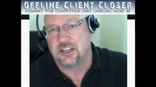 Offline Client Closer