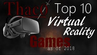 Top 10 Virtual Reality Games | HTC Vive & Oculus Rift