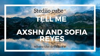 AXSHN-Tell Me feat. Sofia Reyes