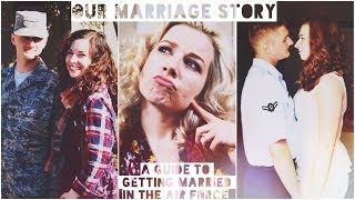 Our Marriage Story ♡ A Guide to Getting Married in the Air Force