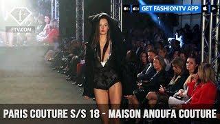 Paris Couture Fashion Week Spring/Summer 2018 - Maison Anoufa Couture| FashionTV | FTV