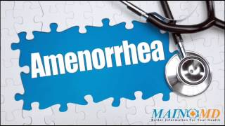 Amenorrhea ¦ Treatment and Symptoms