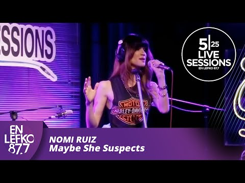 5|25 Live Sessions - Nomi Ruiz - Maybe She Suspects