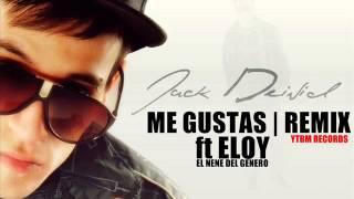 ME GUSTAS REMIX - JACK DEIVID FT ELOY (REGGAETON 2013)