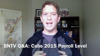 BNTV Q&A: Chicago Cubs 2015 Payroll Level