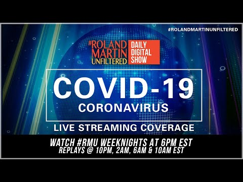 Watch Full Coronavirus Coverage; Top Black Experts Address COVID-19  | #RMU 24/7 [5.9.20]