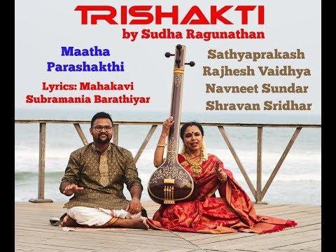 Matha Parashakthi with Sudha Ragunathan, Sathyaprakash & Rajesh Vaidhya
