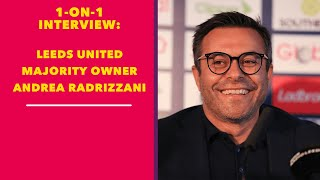 One on One with Leeds United majority owner Andrea Radrizzani