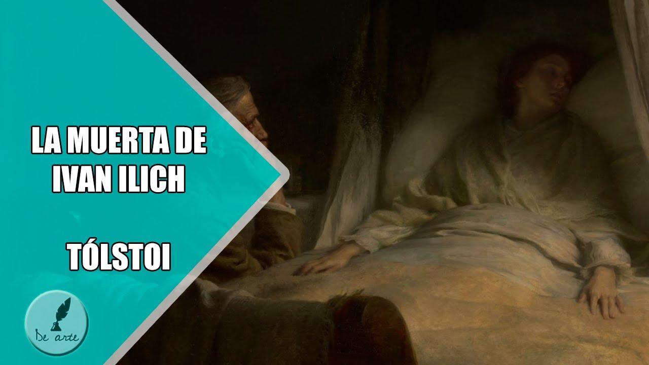 LA MUERTE DE IVAN ILICH   LEÓN TOLSTOI    RESUMEN COMPLETO